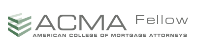 American College of Mortgage Attorneys Fellow
